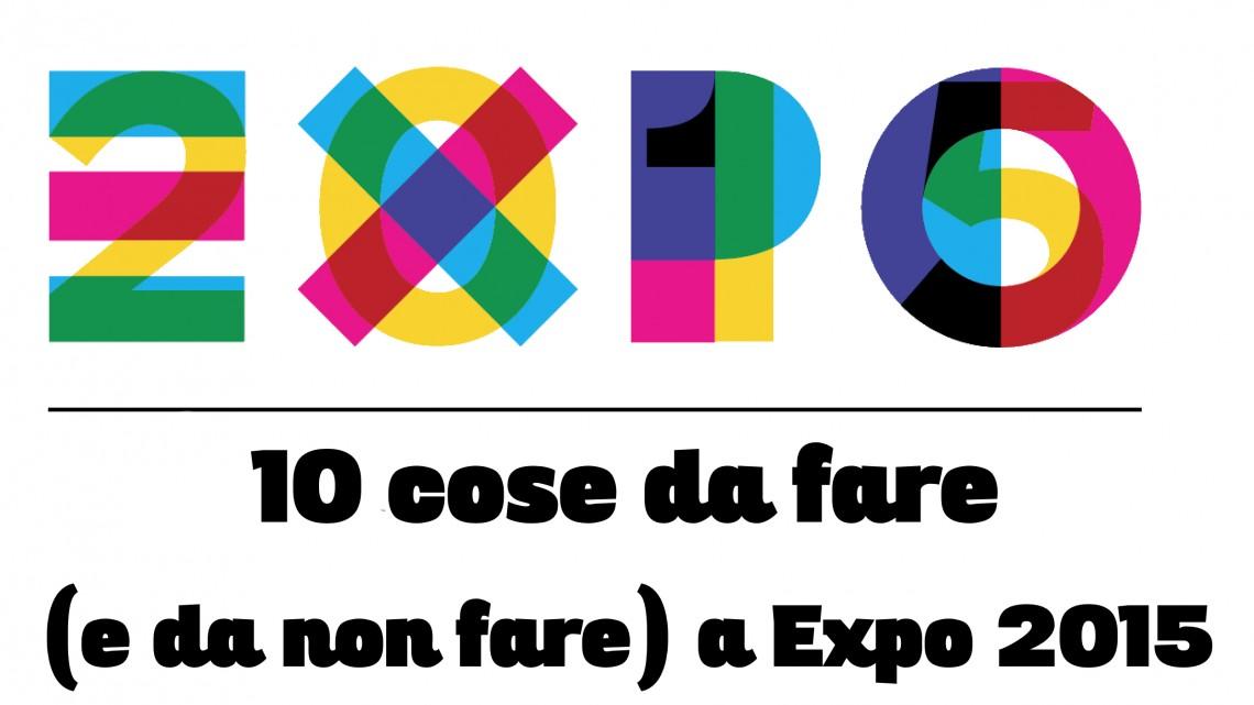 Expo 2015 10 cose da fare