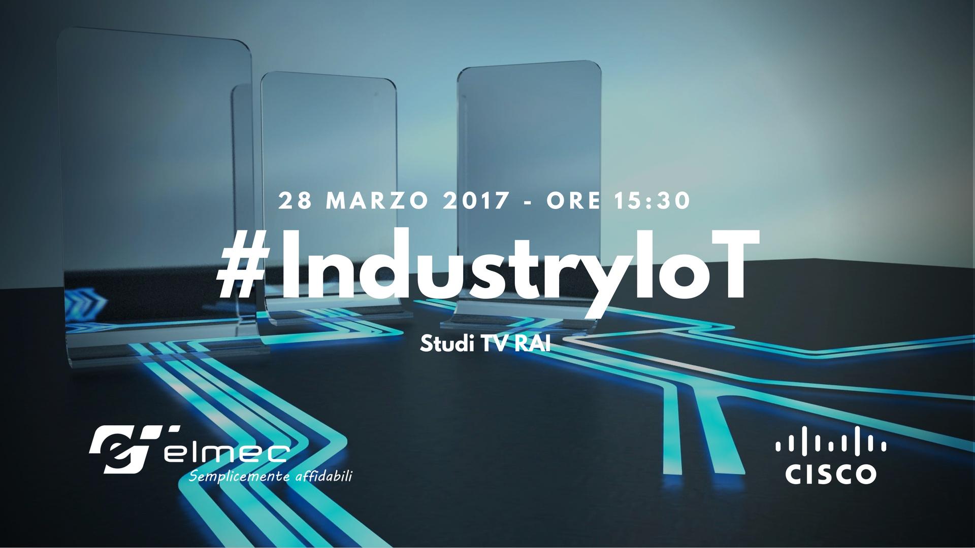 Iscriviti a #IndustryIoT, il Live Webinar dagli studi RAI