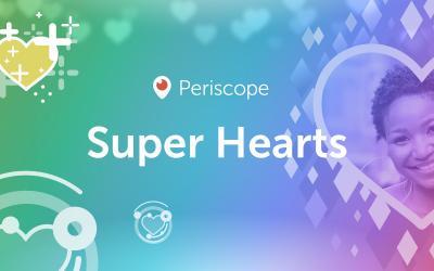 Arrivano i Periscope Super Hearts: per far guadagnare chi trasmette