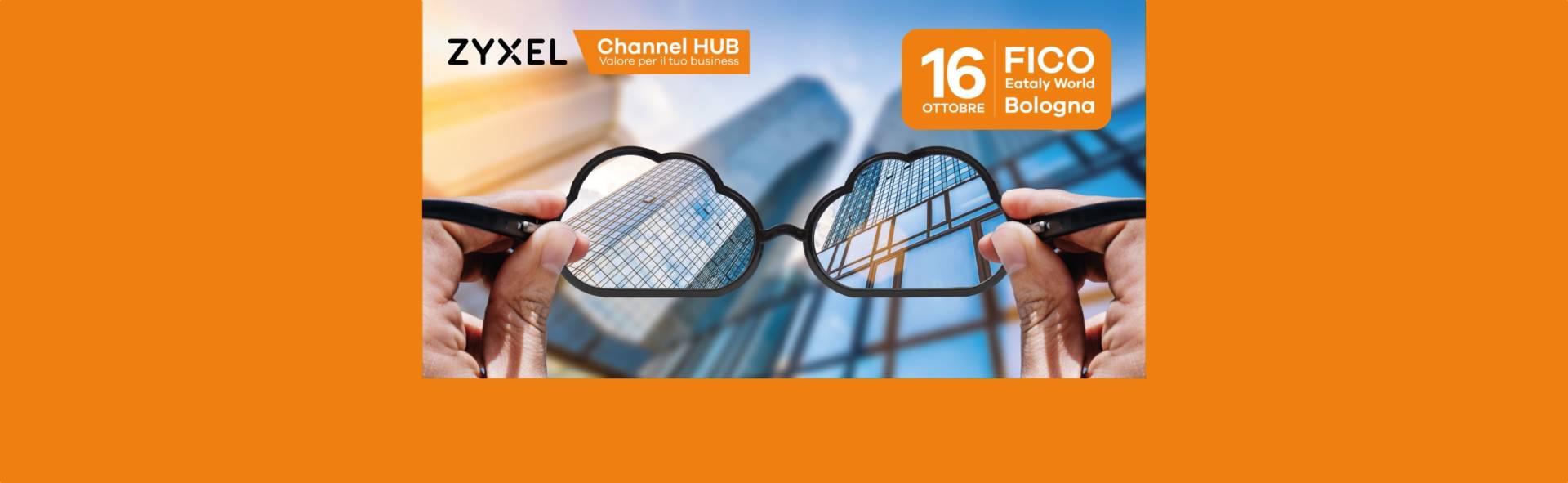 Zyxel CHANNEL HUB: un evento che crea valore per i Partner