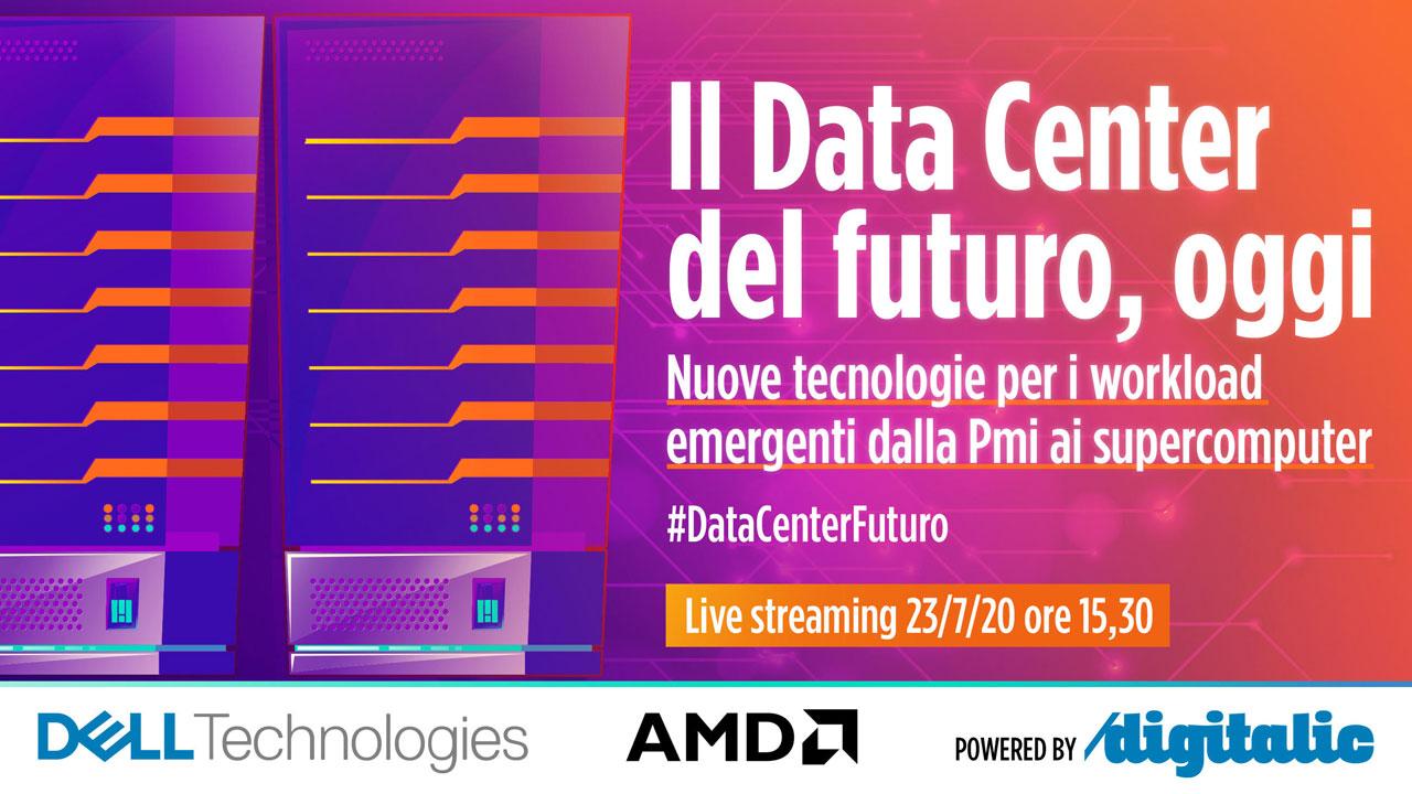 Dell Technologies e AMD evento 23 luglio 2020, Il Data Center del futuro, oggi